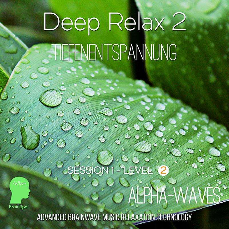 Deep Relax 2 - Alpha Wellen Musik