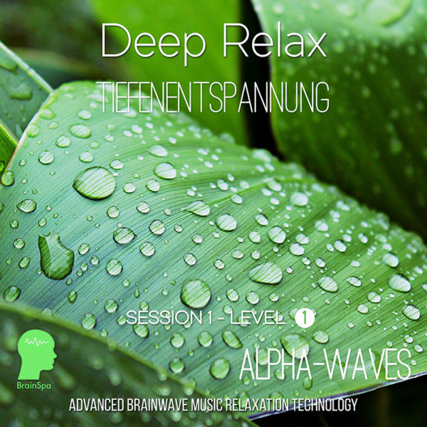 Deep Relax - Alpha Wellen Musik
