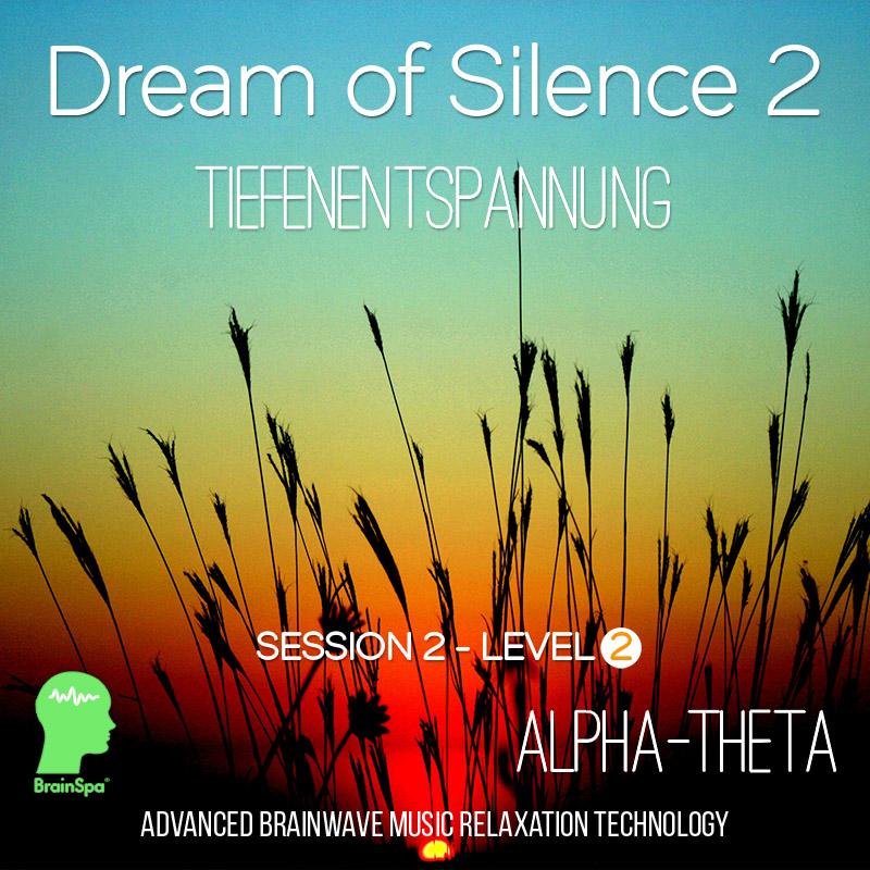 Dream of Silence 2 - Alphawellen Thetawellen Musik