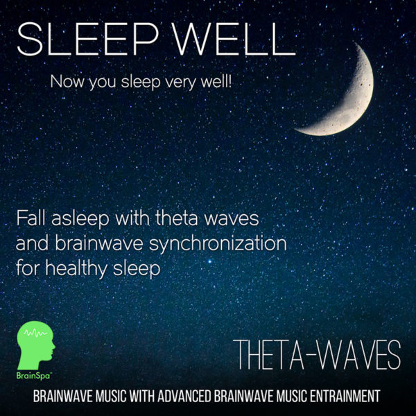 Sleep Well - Fall asleep with theta waves